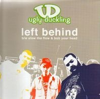 Ugly Duckling - Left Behind / Slow The Flow