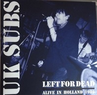 UK Subs - Left For Dead: Alive In Holland 1986
