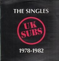 UK Subs - The Singles 1978-1982