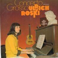 Ulrich Roski - Concerto Grosso