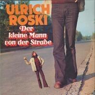 Ulrich Roski - Der Kleine Mann Von Der Straße
