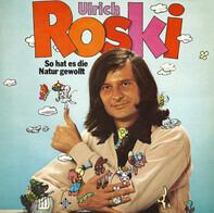 Ulrich Roski - So Hat Es Die Natur Gewollt