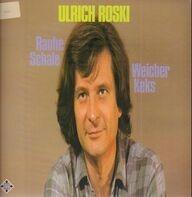 Ulrich Roski - Rauhe Schale - Weicher Keks
