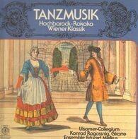 Ulsamer Collegium - Tanzmusik -  Hochbarock, Rokoko, Wiener Klassik