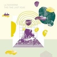 Ultramarine - This Time Last Year