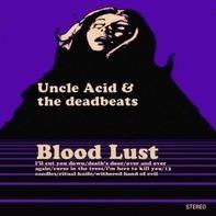 Uncle Acid & The Deadbeats - Blood Lust