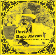 Uncle Dave Macon - The Gayest Old Dude In Town