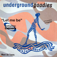 Underground Goodies Featuring Cajmere - Let Me Be E.P