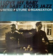 United Future Organization - I Love My Baby My Baby Loves Jazz