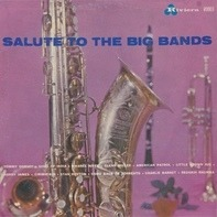 Tommy Dorsey, Glenn Miller,.. - Salute To The Big Bands
