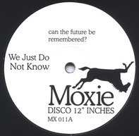 Moxie - We Just Do Not Know