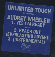 Unlimited Touch Featuring Audrey Wheeler - Yes I'm Ready / Reach Out (Everlasting Lover)