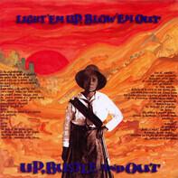 Up, Bustle & Out - Light 'Em Up, Blow 'Em Out