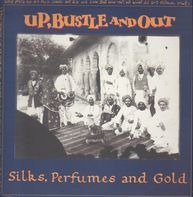 Up, Bustle & Out - Silks, Perfumes And Gold