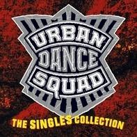 Urban Dance Squad - Singles Collection