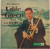 Urbie Green - All About Urbie Green And His Big Band