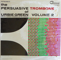 Urbie Green And His Orchestra - The Persuasive Trombone Of Urbie Green Volume 2