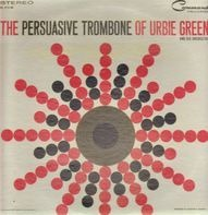 Urbie Green And His Orchestra - The Persuasive Trombone Of Urbie Green