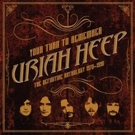 Uriah Heep - Your Turn to Remember:The Def.Anthology 1970-1990