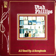 Utah Phillips - All Used Up: A Scrapbook