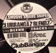 V.Smoove & Serg Sniper - Clubbangaz Blendz #3