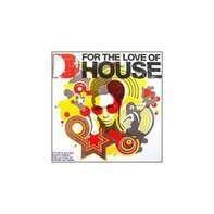 Dennis Ferrer / Francois Debois / M.A.N.D.Y. a.o. - For The Love Of House -1-