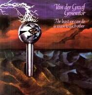 VAN DER GRAAF GENERATOR - LEAST WE CAN DO IS WAVE T