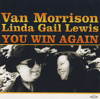 Van Morrison , Linda Gail Lewis - You Win Again