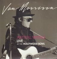 Van Morrison - Astral Weeks, Live At The Hollywood Bowl