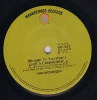 Van Morrison - (Straight To Your Heart) Like A Cannonball / Old Old Woodstock