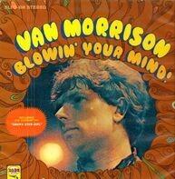 Van Morrison - Blowin' Your Mind