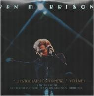 Van Morrison - It's Too Late To Stop Now