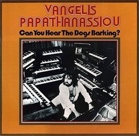 Vangelis Papathanassiou - Can You Hear The Dogs Barking?
