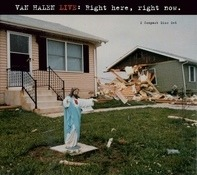 Van Halen - Live: Right Here, Right Now.