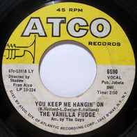 Vanilla Fudge - You Keep Me Hangin' On / Come By Day, Come By Night