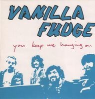 Vanilla Fudge - You Keep Me Hanging On
