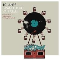 Grand Hotel van Cleef - 10 Jahre Grand Hotel van Cleef-Live 26.08.2012