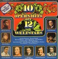Luciano Pavarotti, Renata Tebaldi, Mario Del Monaco - 10 Opern Hits Mit 12 Weltstars