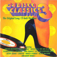 Sister Sledge, Imagination a.o. - 24 Disco Classics 3 - The Original Long 12-Inch Verions