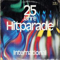 Frank Sinatra / Bing Crosby / Edit Piaf a.o. - 25 Jahre Hitparade · International