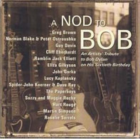 Guy Davis, John Gorka, Greg brown, a.o. - A Nod To Bob - An Artists´ Tribute To Bob Dylan On His Sixtieth Birthday