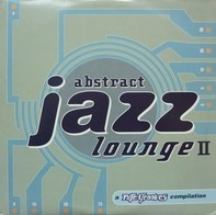 Frankie Feliciano, Ananda Project a.o. - Abstract Jazz Lounge II