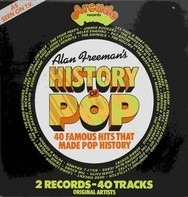 Kay Starr, Jim Dale, a.o. - Alan Freeman's History Of Pop - 40 Famous Hits That Made Pop History