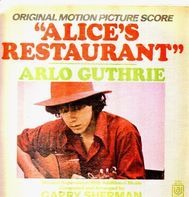 Arlo Guthrie, Garry Sherman - Alice's Restaurant (Original Motion Picture Score)