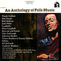 Woody Guthrie / Pete Seeger / John Lee Hooker / Odetta / a.o. - An Anthology Of Folk Music