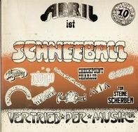 Ton Steine Scherben, Checkpoint Charlie, Julius Schittenhelm a.o. - April Ist Schneeball