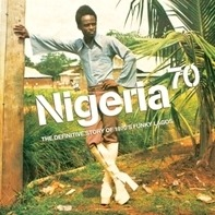 Various Artists - Nigeria 70 - DEFINITIVE STORY OF 1970'S FUNKY LAGOS
