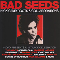 The Saints, Johnny Cash, a.o. - Bad Seeds (Nick Cave: Roots & Collaborations) (Mojo Presents A 15 Track Celebration)