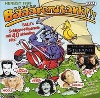 Wolfgang Petry,Claudia Jung,Patrick Lindner, u.a - Bääärenstark!!! Herbst 1999