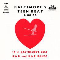 Baltimore's Teen Beat  A Go Go - Baltimore's Teen Beat  A Go Go